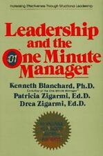 Leadership and the One Minute Manager: Increasing Effectiveness Through Situatio