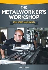 The Metalworkers Workshop for Home Machinists Book 2013 * New 1087