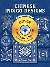 CHINESE INDIGO DESIGNS CD-ROM AND BOOK (DOVER ELECTRONIC By Dover Publications