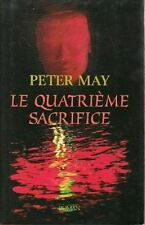 Le quatrieme sacrifice.Peter MAY.France Loisirs