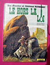 BLUEBERRY LE HORS LA LOI  CHARLIER GIRAUD LOMBARD  EO 74 BON ETAT