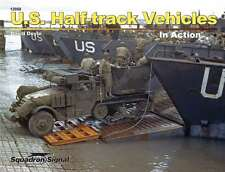 US Half-Track Vehicles In Action: WW2 army (Squadron Signal 12058)