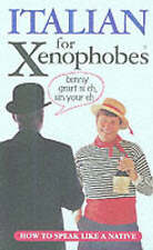 Italian for Xenophobes: Speak the Lingo by Speaking English by Drew Launay...