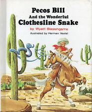 PECOS BILL & THE WONDERFUL CLOTHESLINE SNAKE – Wyatt Blassingame 1978 Hcvr