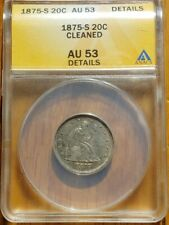 1875-S Seated Liberty 20C Twenty Cents - ANACS graded - AU53 Details Cleaned