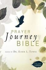 Prayer Journey Bible : Notes by Dr. Elmer L. Towns by Elmer Towns (2011, Hardcov