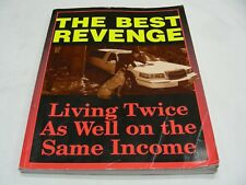 THE BEST REVENGE - LIVING TWICE AS WELL ON THE SAME INCOME - PAPERBACK BOOK!