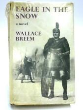 Eagle in the Snow Wallace Breem Book 07354