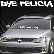 """Bye Felicia Windshield Banner Decal / Sticker 4x32"""" tuner boost euro funny low"""