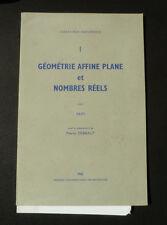 PAPY Coll P DEBBAUT  GEOMETRIE AFFINE PLANE ET NOMBRES REELS PUB 1962 envoi coll