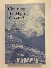 Claiming the High Ground : Sherpas, Subsistence, and Environmental Change in...