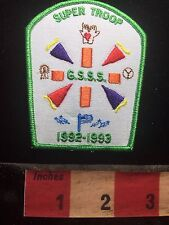 1992-1993 GSSS SUPER TROOP Patch ( Girl Scouts Singing Sands I Think ) S76H
