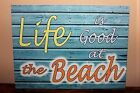 Vintage Retro Life is good at the beach A5 metal wall sign olde worlde plaque