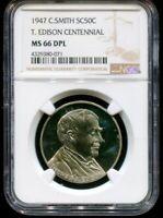 1947 C Smith So Called Half Dollar T. Edison Centennial NGC MS66 DPL