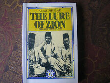 The Lure of Zion: The Case of the Iraqi Jews by Abbas Shiblak (1986) 0863560334