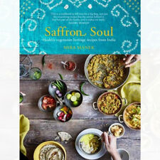 Saffron Soul: Healthy, vegetarian heritage recipes from India Book By Mira Manek