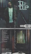 CD--T.I. -- -- T.I.VS T.I.P.