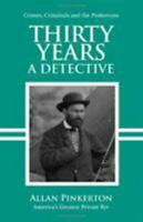 Thirty Years A Detective [ Pinkerton, Allan ] Used - Good