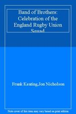 Band of Brothers: Celebration of the England Rugby Union Squad,Frank Keating,Jo