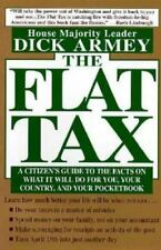 The Flat Tax: A Citizen's Guide to the Facts on What It Will Do for You, Your Co
