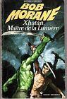 BOB MORANE XHATAN MAITRE DE LA LUMIERE HENRI VERNES POCKET MARABOUT 1973