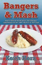 Bangers and MASH - How to Take on Throat Cancer, Chemotherapy, Radiotherapy a...