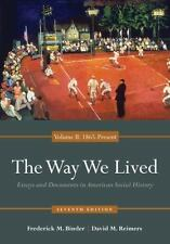 The Way We Lived : Essays and Documents in American Social History, Volume II: 1