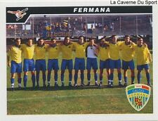 703 SQUADRA FERMANA CALCIO ITALIA SERIE C1 STICKER CALCIATORI 2005 PANINI