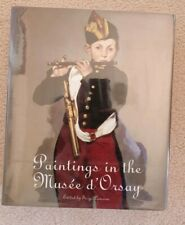 Paintings in the Musee d' Orsay Hardcover. Serge Lemoine. Like New NEVER Read.