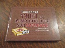 tout et n'importe quoi sur le cigare preface WOLINSKI - EDDIE PONS