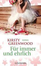 Greenwood, Kirsty - Für immer und ehrlich: Roman