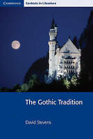 Cambridge Contexts in Literature. The Gothic Tradition by Stevens, David (Paperb
