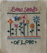 finished completed cross stitch Lizzie Kate unframed Sow Seeds of Love