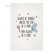Always Be Yourself Fairy Thé Serviette Dish Cloth-Fées Magiques drôle