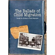 The Ballads Of Child Migration: Songs For Britains Child Migrants [CD]