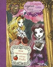 Disegna, sogna, crea. Album creativo Ever After High - Ed. Nord-Sud
