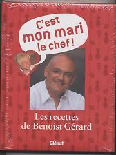 NEUF LIVRE LES RECETTES DE BENOIST GERARD C EST MON MARI LE CHEF SOUS BLISTER