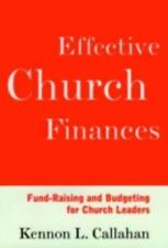 Effective Church Finances: Fund-Raising and Budgeting for Church Leaders, Callah