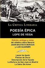 Lope de Vega: Poesia Epica, Coleccion La Critica Literaria Por El Celebre Critic