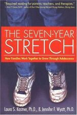 The Seven Year Stretch: How Families Work Together to Grow Through Adolescence,