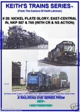 Keith's Trains Series RR DVD #28 NICKEL PLATE GLORY E-CENTRAL IN, NKP 587 & 765