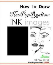 NEW BOOK: How to Draw NeoPopRealism Ink Images: Basics ISBN:9780615515755
