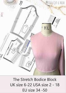 STRETCH BODICE  BLOCK SIZES UK 6 - 22 USA 2- 18 EU 34 - 50 -SLOPER BLOCK PATTERN