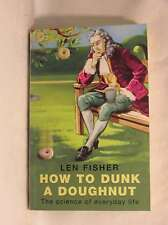 How to Dunk a Doughnut: Using Science in Everyday Life: The Science of Everyday