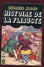 GEORGES BLOND: HISTOIRE DE LA FLIBUSTE. LIVRE DE POCHE. 1971.