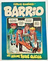 BD BARRIO - EO 1980 / GIMENEZ Fluide Glacial Gotlib TBE