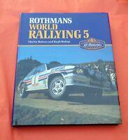 Rothmans World Rallying 5 Martin Holmes Hugh Bishop Barry Lake