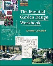 The Essential Garden Design Workbook by Alexander, Rosemary