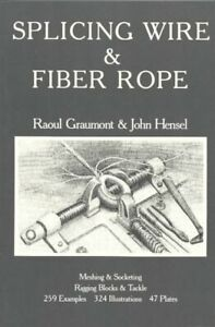 Splicing Wire and Fiber Rope, Paperback by Graumont, R., Brand New, Free P&P ...