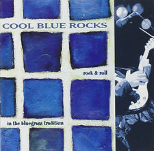 Various Artists : Cool Blue Rocks: Rock & Roll in the Bluegrass Tradition CD